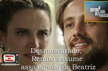 Desmascarado Renato assume assassinato de Beatriz